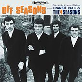 Off Seasons: Criminally Ignored Sides From Frankie Valli & The F by Frankie Valli & The Four Seasons