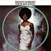 Play & Download The Black Angel by Freddie Hubbard | Napster