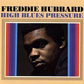Play & Download High Blues Pressure by Freddie Hubbard | Napster