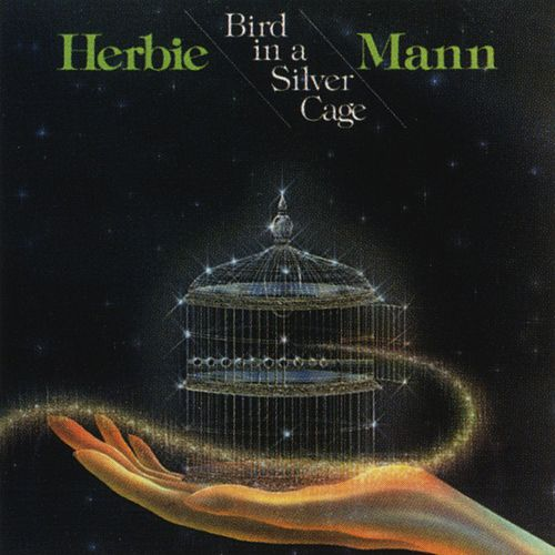 Bird In A Silver Cage by Herbie Mann
