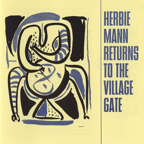 Play & Download Herbie Mann Returns To The Village Gate by Herbie Mann | Napster