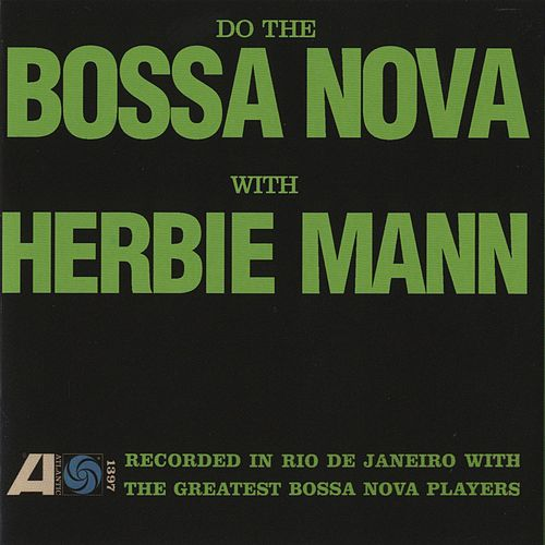 Play & Download Do the Bossa Nova by Herbie Mann | Napster