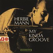 Play & Download My Kinda Groove by Herbie Mann | Napster