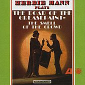 Play & Download The Roar Of The Greasepaint, The Smell Of The Crowd by Herbie Mann | Napster
