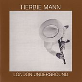 Play & Download London Underground by Herbie Mann | Napster