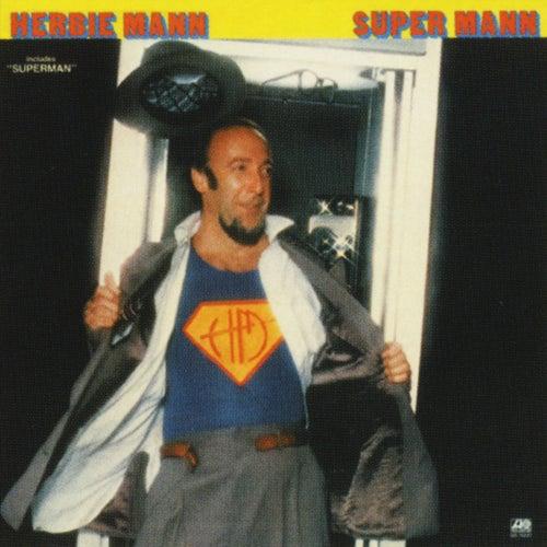 Play & Download Super Mann by Herbie Mann | Napster