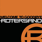 Play & Download Welcome To Goodbye by Rotersand | Napster