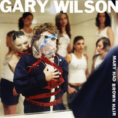 Play & Download Mary Had Brown Hair by Gary Wilson | Napster