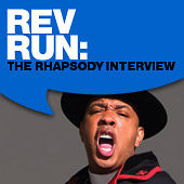Rev Run: The Rhapsody Interview by Reverend Run