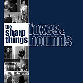 Play & Download Foxes and Hounds by The Sharp Things | Napster