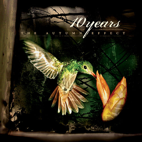 Play & Download The Autumn Effect by 10 Years | Napster