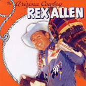 The Arizona Cowboy by Rex Allen