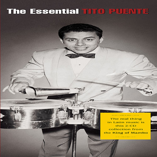 Play & Download The Essential Tito Puente by Tito Puente | Napster