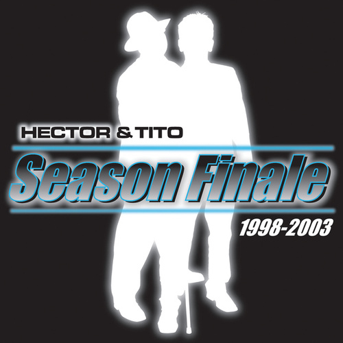 Play & Download Season Finale by Hector & Tito | Napster