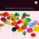 Play & Download The Umbrellas Of Shibuya by The Pearlfishers | Napster