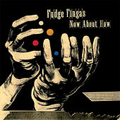 Play & Download Now About How by Fudge Fingas | Napster