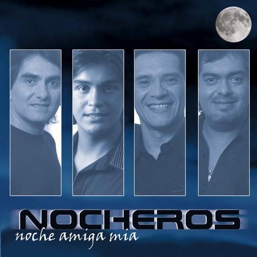 Noche Amiga Mia by Los Nocheros
