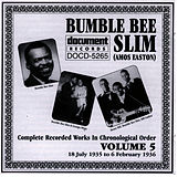 Play & Download Bumble Bee Slim Vol. 5 1935-1936 by Bumble Bee Slim | Napster