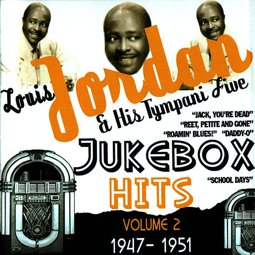 Jukebox Hits Volume 2 1947-1951 by Louis Jordan