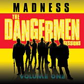 Play & Download The Dangermen Sessions Vol.1 by Madness | Napster