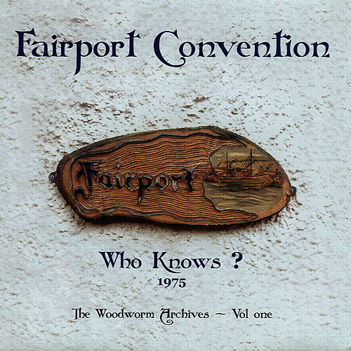 Play & Download Who Knows? by Fairport Convention | Napster