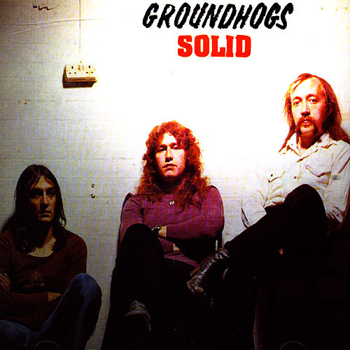 Play & Download Solid by The Groundhogs | Napster