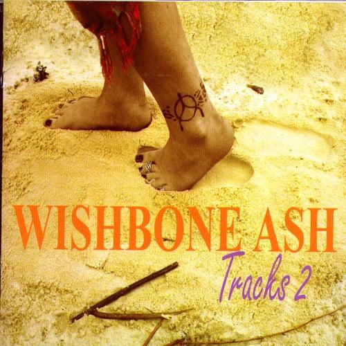Tracks 2 by Wishbone Ash