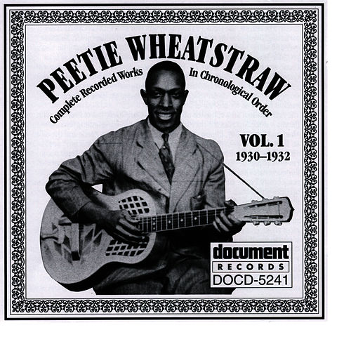 Peetie Wheatstraw Vol. 1 1930-1932 by Peetie Wheatstraw