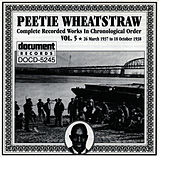 Play & Download Peetie Wheatstraw Vol. 5 1937-1938 by Peetie Wheatstraw | Napster