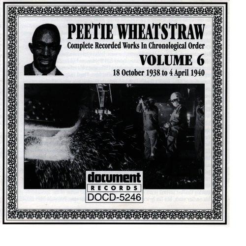 Peetie Wheatstraw Vol. 6 1938-1940 by Peetie Wheatstraw