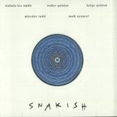 Play & Download Snakish by Wadada Leo Smith / Walter Quintus / Katya Quintus / Miroslav Tadic / Mark Nauseef | Napster