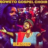Blessed by Soweto Gospel Choir