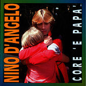 Play & Download Core 'E Papa' by Nino D'Angelo | Napster