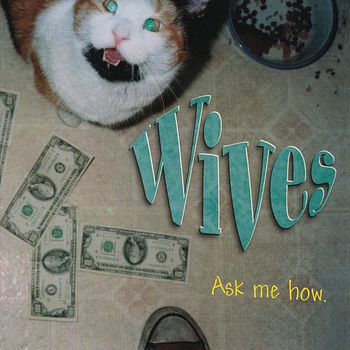 Play & Download Ask Me How by Wives | Napster