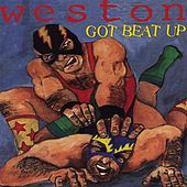 Play & Download Got Beat Up by Weston | Napster