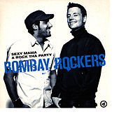 Sexy Mama & Rock Tha Party by Bombay Rockers