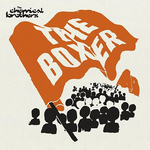 Play & Download The Boxer by The Chemical Brothers | Napster