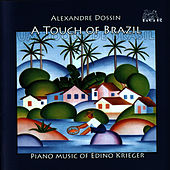 A Touch of Brazil. Piano Music of Edino Krieger by Alexandre Dossin