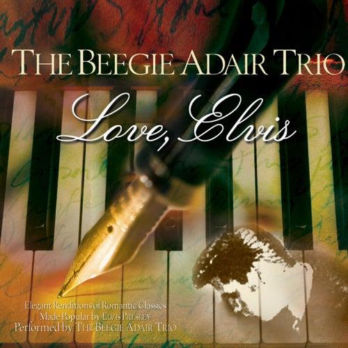 Play & Download Love, Elvis by Beegie Adair | Napster