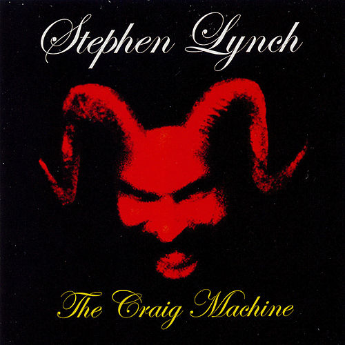 The Craig Machine by Stephen Lynch