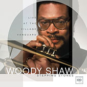 Play & Download Stepping Stones: Live At The Village Vanguard by Woody Shaw | Napster