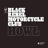 Play & Download Howl by Black Rebel Motorcycle Club | Napster
