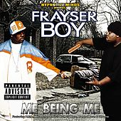 ME BEING ME by Frayser Boy