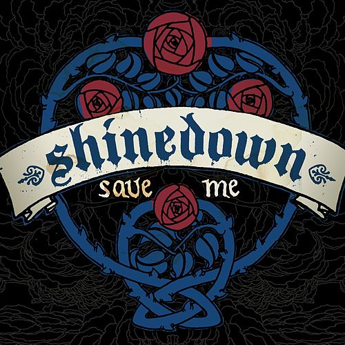 Save Me by Shinedown