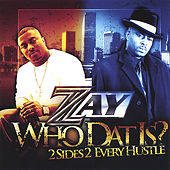 Play & Download WHO DAT IS? by ZAY | Napster