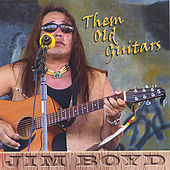 Play & Download Them Old Guitars by Jim Boyd | Napster