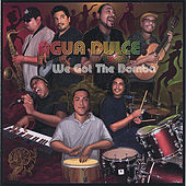 Play & Download We Got The Bomba by Agua Dulce | Napster