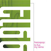 Play & Download hi-five my remix by Freezepop | Napster