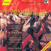 Play & Download Gott, Man Lobet Dich In Der Stille by Georg Philipp Telemann | Napster