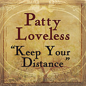 Play & Download Keep Your Distance by Patty Loveless | Napster